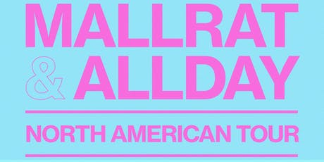 Allday + Mallrat with Japanese Wallpaper tickets