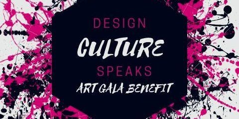 Design Culture Speaks Art Gala Benefit