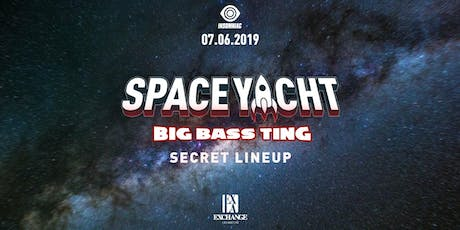 Space Yacht Big Bass Ting ft. Secret Lineup tickets