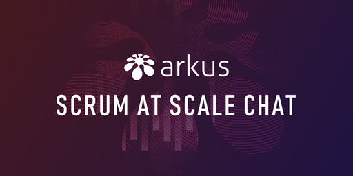 Arkus Scrum at scale chat