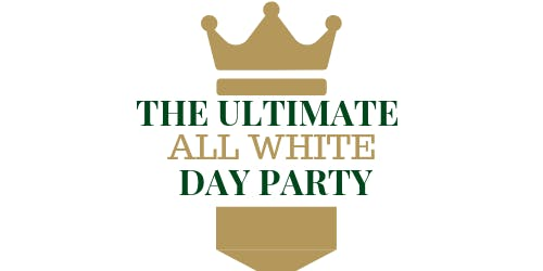 THE ULTIMATE ALL WHITE DAY PARTY