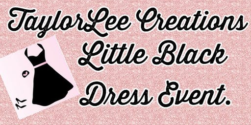TaylorLee Creations Little Black Dress Event
