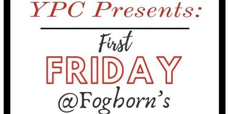 YPC Presents: First Friday @ Foghorn's tickets