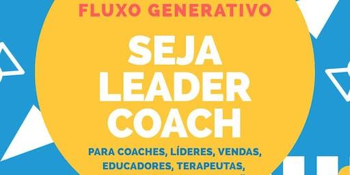 TREINAMENTO LEADER COACH - FLUXO GENERATIVO