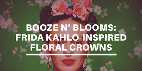 Booze n' Blooms: DIY Frida-inspired Floral Crowns tickets