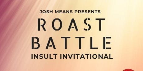 Roast Battle: Insult Invitational  tickets