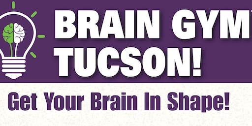 Brain Gym Tucson: Session 2