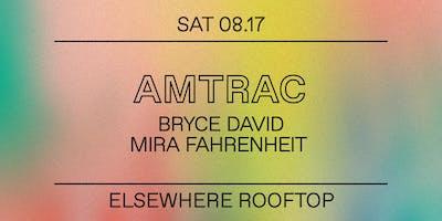 Amtrac, Bryce David & Mira Fahrenheit @ Elsewhere