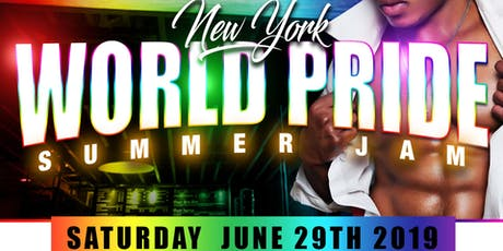 """WORLD PRIDE NYC """"SUMMER JAM"""" SATURDAY NIGHT PARTY 10PM-4AM tickets"""