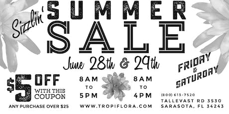 Tropiflora's Sizzlin' Summer Sale! tickets