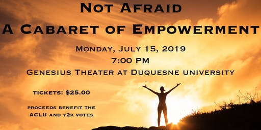 Not Afraid: A Cabaret of Empowerment
