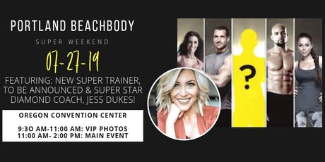 July Portland Beachbody Super Sat featuring NEW SUPER TRAINER + Jess Dukes tickets
