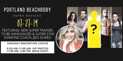 July Portland Beachbody Super Sat featuring NEW SUPER TRAINER + Jess Dukes