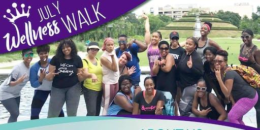 "QueenLyfe Inc. Presents ""The Wellness Walk""  (The JULY VIBEZ Edition)"