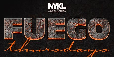 Fuego Thursday's at NYKL - New York Kitchen & Lounge. tickets