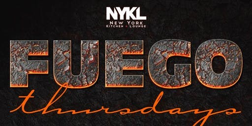 Fuego Thursday's at NYKL - New York Kitchen & Lounge.