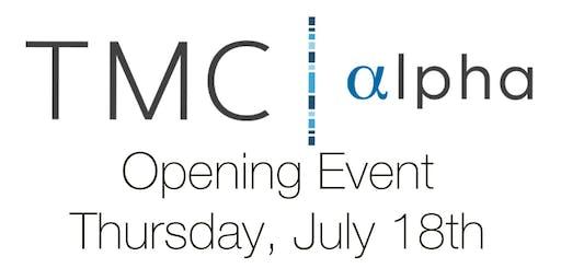 TMC | alpha Opening Event