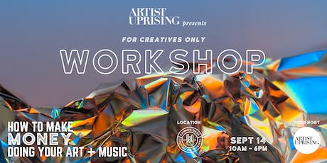 For Creatives Only Workshop: How to Make Money Doing Your Art + Music tickets