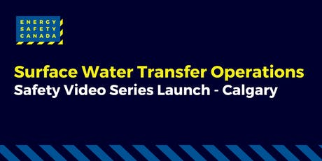Surface Water Transfer Operations - Safety Video Series Launch tickets