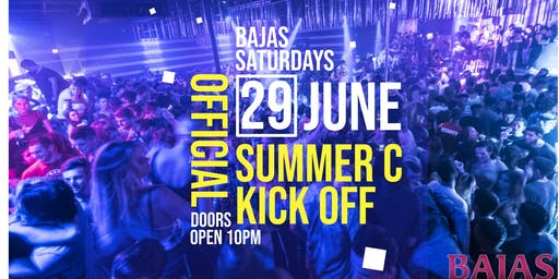 Bajas Saturday | The Official Summer C Kick Off