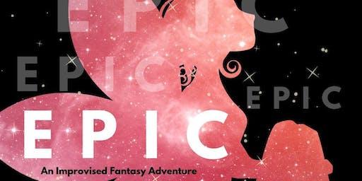 EPIC: Improvised Fantasy Adventure!
