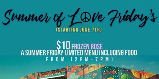 Summer of Love Friday's