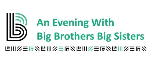 An Evening with Big Brothers Big Sisters 2019