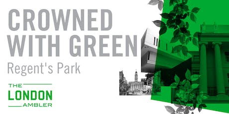 CROWNED WITH GREEN – The Architecture of Regent's Park tickets