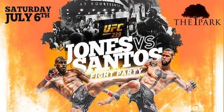 Jones VS Santos at The Park Saturday! tickets