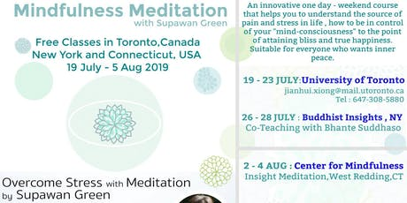 Free Weekend Retreat ! Overcome Stress . Mindfulness Meditation and Tai Chi  tickets