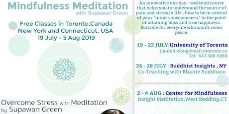 Weekend Retreat ! Overcome Stress . Mindfulness Meditation and Tai Chi  tickets