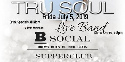 "Tru Soul @ B Social ""4th of July Party"""