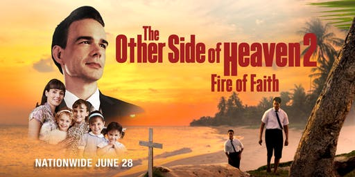 The Other Side of Heaven 2: Fire of Faith - OVCC Private Event