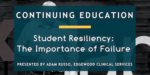 Student Resiliency: The Importance of Failure