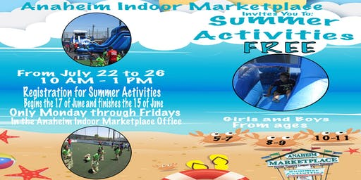 Anaheim Indoor Marketplace - SUMMER ACTIVITIES