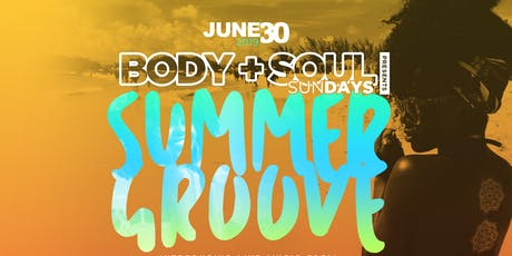 "Body + Soul SunDAYS presents ""SUMMER GROOVE"" tickets"