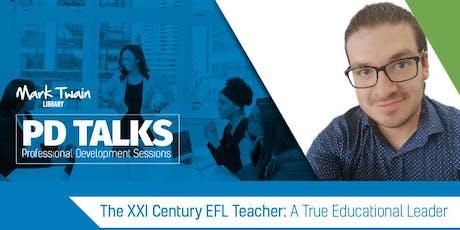 PDTALK Session 4-2019:The XXI Century EFL Teacher:A True Educational Leader entradas