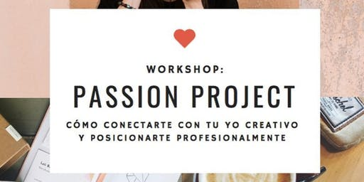 Workshop Passion Projects (agosto, Palermo Soho)