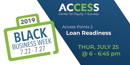 ACCESS Black Biz Week: Access Points 2   Loan Readiness