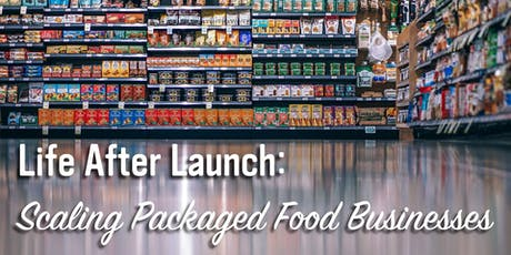 Life After Launch: Scaling Packaged Food Businesses tickets