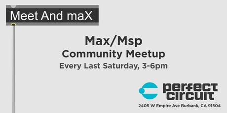Meet and maX (Max/MSP Monthly Community Meetup) tickets