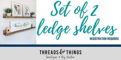Set of 2 Ledge Shelves (07/18 at 6:30p)