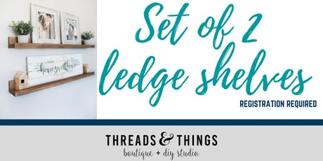 Set of 2 Ledge Shelves (07/18 at 6:30p) tickets
