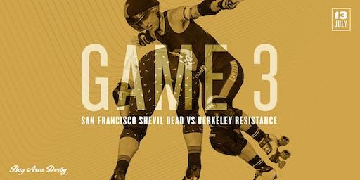 Roller Derby Game 3: San Francisco ShEvil Dead vs. The Berkeley Resistance