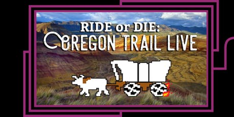 Ride or Die: Oregon Trail Live tickets
