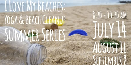I Love My Beaches: Yoga & Beach Cleanup Summer Series  tickets