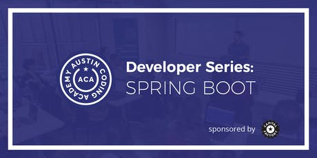 Austin Coding Academy | Developer Series: Spring Boot | 7.8.19 tickets