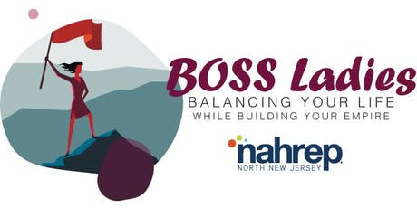 NAHREP NJ: BOSS Ladies - Balancing Your Life While Building Your Empire tickets