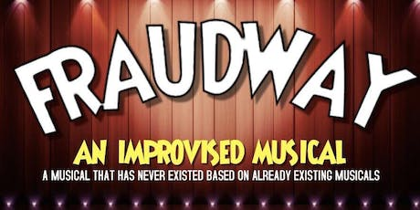 Fraudway: An Improvised Musical tickets
