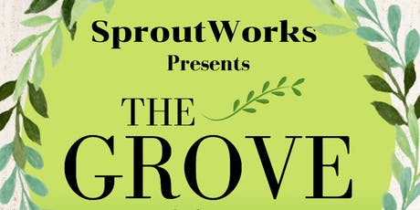Sprout Works presents The Grove: Cabaret & Fundraiser tickets